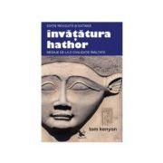 Invatatura Hathor. Mesaje de la o civilizatie inaltata