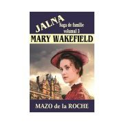 MARY WAKEFIELD - vol. 3 SAGA DE FAMILIE JALNA