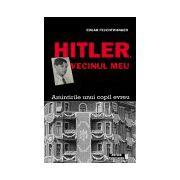 Hitler, vecinul meu