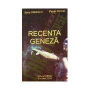 Recenta Geneza - Seria Origini 3