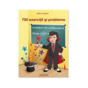 750 exerciţii şi probleme. Culegere de matematică clasa a IV-a