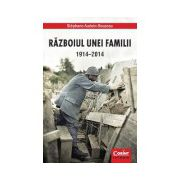 RAZBOIUL UNEI FAMILII 1914–2014
