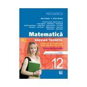 Matematică clasa a XII-a (M2)- Breviar teoretic cu exerciţii şi probleme propuse şi rezolvate -Teste de evaluare