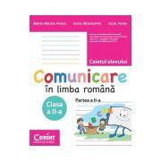 COMUNICARE IN LIMBA ROMANA. CAIETUL ELEVULUI PENTRU CLASA A II-A Partea a II-a
