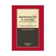 Regulamentul (UE) nr. 1215/2012 adnotat cu explicatii si jurisprudenta CJUE. Actualizat la 26 februarie 2015