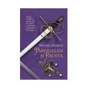 Cavalerii Pardaillan. Pardaillan şi Fausta (vol. 6)