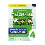 MATEMATICA - CONSOLIDARE. MODALITATI DE LUCRU DIFERENTIATE. CLASA A IV-A