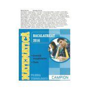 Matematica bacalaureat 2016 - Filiera tehnologica. Exercitii recapitulative. Teste