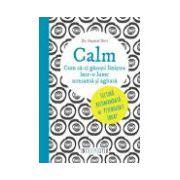 Calm Cum să-ti gasesti linistea într-o lume stresantă si agitată