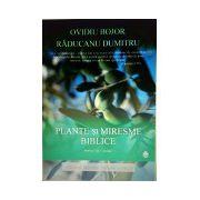 Plante si miresme biblice - Hrana pentru suflet si trup