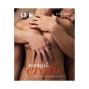 Masajul erotic. Ghid practic al extazului senzual