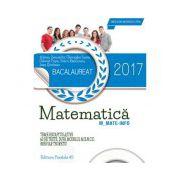 Bacalaureat 2017, matematica profil M_MATE-INFO - 60 de teste rezolvate dupa modelul M. E. N. C. S. - Breviar teoretic