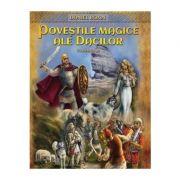 Poveștile magice ale dacilor, vol. 2