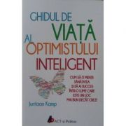 Ghidul de viață al optimistului inteligent