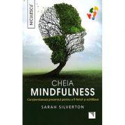 Cheia mindfulness - conştientizează prezentul pentru a fi fericit şi echilibrat