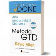 Metoda GTD – Arta productivității fără stres