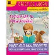 COMUNICARE IN LIMBA ROMANA - CONSOLIDARE. MODALITATI DE LUCRU DIFERENTIATE. CLASA I