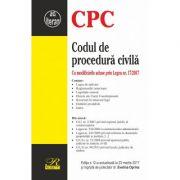Codul de procedură civilă. Cu modificările aduse prin Legea nr. 17/2017. Ediția a 12-a actualizată la 23 martie 2017