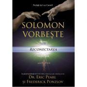 SOLOMON VORBEȘTE DESPRE RECONECTAREA VIEȚII TALE (EDIȚIA A 2-A)
