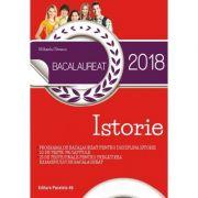 BACALAUREAT 2018. ISTORIE. 20 DE TESTE PE CAPITOLE. 25 DE TESTE FINALE PENTRU PREGĂTIREA EXAMENULUI DE BACALAUREAT