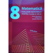 Matematica, evaluare nationala pentru clasa a VIII-a. Exercitii recapitulative. Subiecte de examen si teste (2017)
