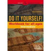 Do It Yourself! Workbook for all ages. Intermediate  Steluta Istratescu