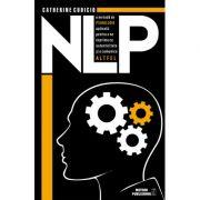 NLP o metodă de psihologie aplicată pentru a ne exprima cu autenticitate şi a comunica altfel