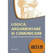 Logica, argumentare si comunicare 2018 - pregatire intensiva pentru bacalaureat