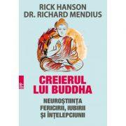 Creierul lui Buddha. Neuroştiinţa fericirii, iubirii şi înţelepciunii