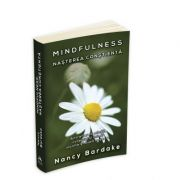 Mindfulness: Nasterea constienta - Antrenarea mintii, corpului si inimii inainte si dupa nastere