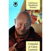 Cristalul şi Calea Luminii - Sutra, Tantra şi Dzogchen
