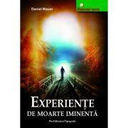 Experienţe de moarte iminentă - experienţe la limita dintre viaţă şi moarte