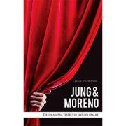 Jung & Moreno - eseuri asupra teatrului naturii umane