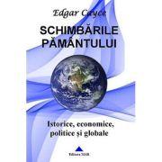 Schimbările Pământului - istorice, economice, politice şi globale -  Edgar Cayce