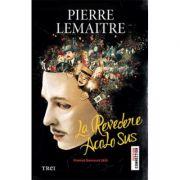 La revedere acolo sus  Pierre Lemaitre
