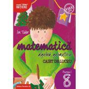 Matematică. Algebră, geometrie. Caiet de lucru. Clasa a VIII-a. Inițiere. Partea I