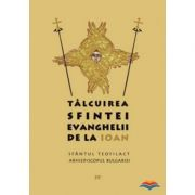 Talcuirea Sfintei Evanghelii de la Ioan -  Teofilact al Bulgariei