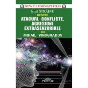 Atacuri, conflicte, agresiuni extrasenzoriale