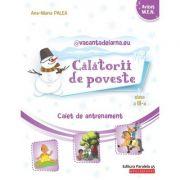 @vacantadeiarna.eu – Călătorii de poveste. Caiet de antrenament: Limba şi literatura română, Matematică. Clasa a III-a