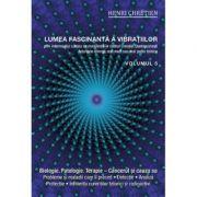 Lumea fascinantă a vibraţiilor, volumul 5