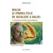 Dacia și proiectele de refacere a Daciei