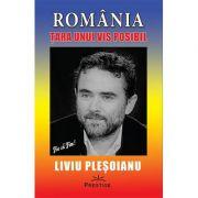 ROMANIA - Tara unui VIS posibil