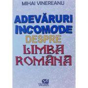 Adevăruri incomode despre limba română