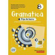 Gramatică. Fișe de lucru (pe lecții și unități de învățare cu itemi și teste de evaluare). Clasa a VIII-a
