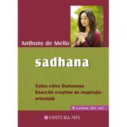 Sadhana - Calea către Dumnezeu - exerciţii creştine de inspiraţie orientală