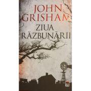 Ziua razbunarii - John Grisham