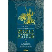 Regele Arthur III: Cavalerul Strâmb Croit