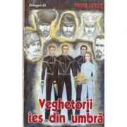Veghetorii ies din umbra - octogon 65 - Pavel Corut
