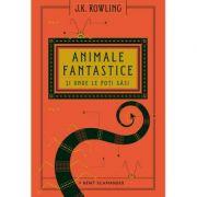 Animale fantastice și unde le poți găsi | de Newt Scamander - J.K. Rowling