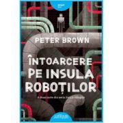 Întoarcere pe insula roboților - Peter Brown